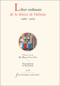 Liber Ordinum De La Diocesi De Valencia (1463-1479) - Aa. Vv.