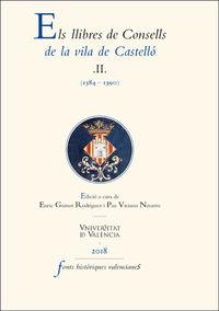 LLIBRES DE CONSELLS DE LA VILA DE CASTELLO, ELS II - (1384-1390)