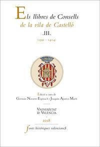LLIBRES DE CONSELLS DE LA VILA DE CASTELLO, ELS III (1391-1404)