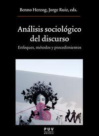 ANALISIS SOCIOLOGICO DEL DISCURSO - ENFOQUES, METODOS Y PROCEDIMIENTOS