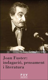 JOAN FUSTER: INDAGACIO, PENSAMENT I LITERATURA