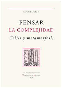 PENSAR LA COMPLEJIDAD - CRISIS Y METAMORFOSIS