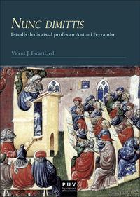 Nunc Dimittis - Estudis Dedicats Al Professor Antoni Ferrando - Vicent Josep Escarti
