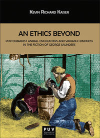 AN ETHICS BEYOND - POSTHUMANIST ANIMAL ENCOUNTERS AND VARIABLE KINDNESS IN THE FICTION OF GEORGE SAUNDERS