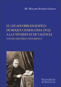 LEGADO BIBLIOGRAFICO DE ROQUE CHABAS, EL (1844-1912) A LA UNIVERSITAT DE VALENCIA - ESTUDIO HISTORICO-DESCRIPTIVO