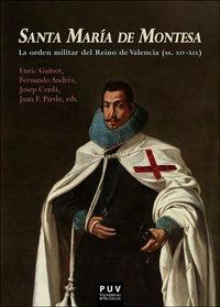 Santa Maria De Montesa - La Orden Militar Del Reino De Valencia (ss. Xiv-Xix) - Enric Guinot / Fernando Andres / [ET AL. ]