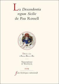 La descendentia regum sicilie de pau rossell - Antoni Biosca I Bas