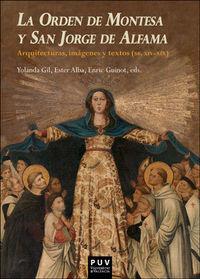 ORDEN DE MONTESA Y SAN JORGE DE ALFAMA, LA - ARQUITECTURAS, IMAGENES Y TEXTOS (SS. XIV-XIX)