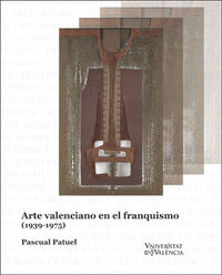 ARTE VALENCIANO EN LE FRANQUISMO (1939-1975)