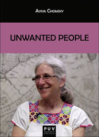 Unwanted People - Aviva Chomsky