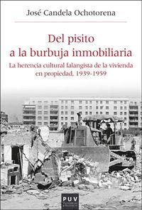 DEL PISITO A LA BURBUJA INMOBILIARIA - LA HERENCIA CULTURAL FALANGISTA DE LA VIVIENDA EN PROPIEDAD (1939-1959)