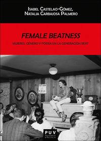 FEMALE BEATNESS - MUJERES, GENERO Y POESIA EN LA GENERACION BEAT