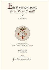Llibres De Consells De La Vila De Castello, Els V (1411-1417) - Aa. Vv.