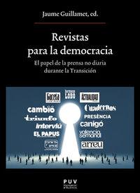 REVISTAS PARA LA DEMOCRACIA - EL PAPEL DE LA PRENSA NO DIARIA DURANTE LA TRANSICION