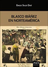 Blasco Ibañez En Norteamerica - Emilio Sales Dasi