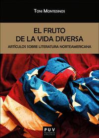Fruto De La Vida Diversa, El - Articulos Sobre Literatura Norteamericana - Antonio Montesinos Gilbert