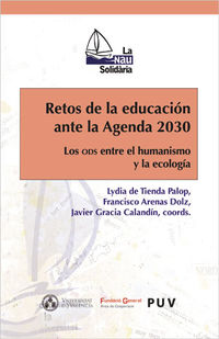 RETOS DE LA EDUCACION ANTE LA AGENDA 2030 - LOS ODS ENTRE EL HUMANISMO Y LA ECOLOGIA