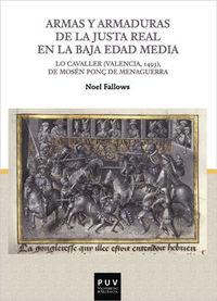 ARMAS Y ARMADURAS DE LA JUSTA REAL EN LA BAJA EDAD MEDIA - LO CAVALLER (VALENCIA, 1493) , DE MOSEN PONÇ DE MENAGUERRA