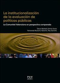INSTITUCIONALIZACION DE LA EVALUACION DE POLITICAS PUBLICAS, LA - LA COMUNITAT VALENCIANA EN PERSPECTIVA COMPARADA
