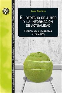 EL DERECHO DE AUTOR Y LA INFORMACION DE ACTUALIDAD - PERIODISTAS, EMPRESAS Y USUARIOS