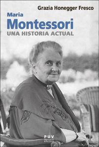 MARIA MONTESSORI, UNA HISTORIA ACTUAL