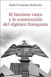 FASCISMO VASCO Y LA CONSTRUCCION DEL REGIMEN FRANQUISTA, EL