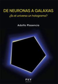 DE NEURONAS A GALAXIAS - ¿ES EL UNIVERSO UN HOLOGRAMA?
