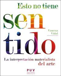 ESTO NO TIENE SENTIDO - LA INTERPRETACION MATERIALISTA DEL ARTE