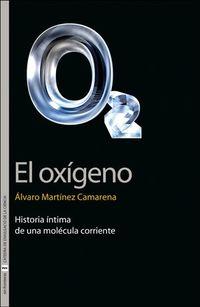 EL OXIGENO - HISTORIA INTIMA DE UNA MOLECULA CORRIENTE