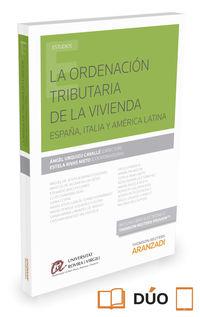 La  ordenacion tributaria de la vivienda  -  España, Italia Y America Latina (duo) - Angel Urquizu Cavalle