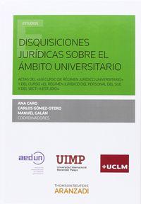 Disquisiciones Juridicas Sobre El Ambito Universitario - Ana  Caro  /  Carlos   Gomez-otero  /  Manuel  Galan