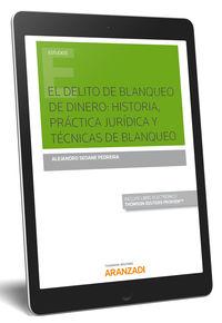 Delito De Blanqueo De Dinero, El - Historia, Practica Juridica Y Tecnicas De Blanqueo (duo) - Alejandro Seoane Pedreira