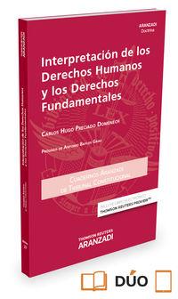Interpretacion De Los Derechos Humanos Y Los Derechos Fundamentales (duo) - Carlos Hugo Preciado Domenech