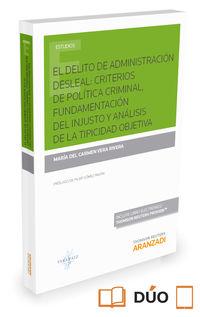 DELITO DE ADMINISTRACION DESLEAL, EL - CRITERIOS DE POLITICA CRIMINAL, FUNDAMENTACION DEL INJUSTO Y ANALISIS DE LA TIPICIDAD OBJETIVA (DUO)