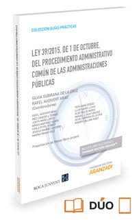 LEY 39 / 2015, DE 1 DE OCTUBRE, DEL PROCEDIMIENTO ADMINISTRATIVO COMUN DE LAS ADMINISTRACIONES PUBLICAS (DUO)