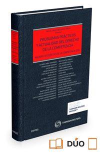Problemas Practicos Y Actualidad Del Derecho De La Competencia (duo) - Miguel Angel Recuerda Girela