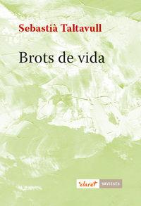Brots De Vida - Sebastia Taltavull Anglada