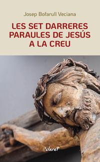 SET DARRERES PARAULES DE JESUS A LA CREU, LES