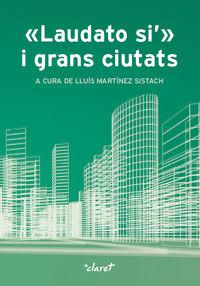 Laudato Si I Grans Ciutats - Lluis Martinez Sistach