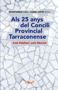 ALS 25 ANYS DEL CONCILI PROVINCIAL TARRACONENSE - AMB FIDELITAT I AMB LLIBERTAT