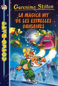 La magica nit de les estrelles dansaires - Geronimo Stilton
