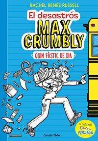DESASTROS MAX CRUMBLY, EL - QUIN FASTIC DE DIA
