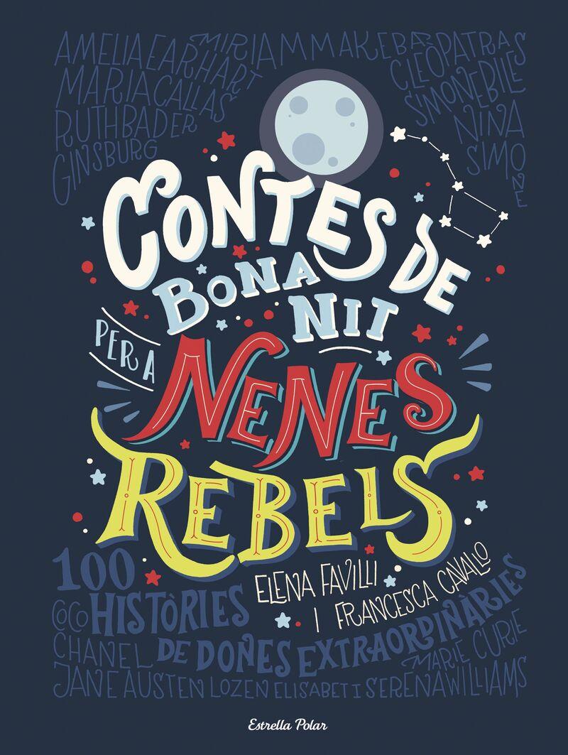 Contes De Bona Nit Per A Nenes Rebels - Elena Favilli / Francesca Cavallo