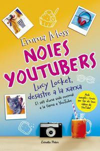 Noies Youtubers - Lucy Locket, Desastre A La Xarxa - Emma Moss