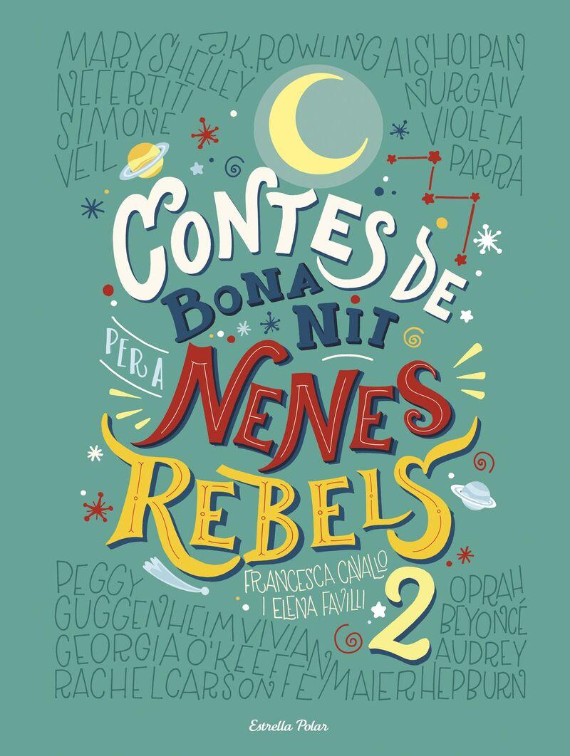 Contes De Bona Nit Per A Nenes Rebels 2 - Elena Favilli / Francesca Cavallo