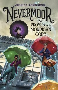 Nevermoor - Les Proves De La Morrigan Corb - Jessica Townsend
