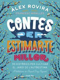 contes per estimar-te millor - Alex Rovira Celma / Francesc Miralles Contijoch