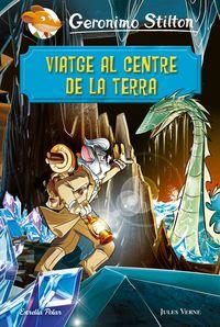 Viatge Al Centre De La Terra - Geronimo Stilton / Jules Verne