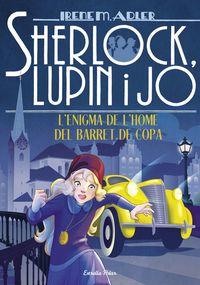 SHERLOC, LUPIN I JO 15 - L'ENIGMA DE L'HOME DEL BARRET DE COPA