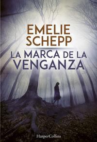 La marca de la venganza - Emelie Schepp